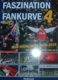 [DIVERS] - Faszination Fankurve: Band4: Alle Highlights 2008-2010